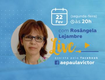 Palestra Online com Rosângela Lejambre – 22/02