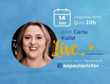 Palestra Online com Carla Kalid – 14/06
